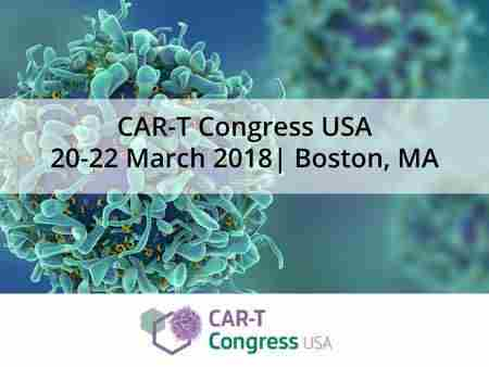 CAR-T Cell Therapy Congress USA 2018 in MA on 20 March 2018