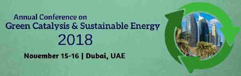 Annual Conference on Green Catalysis and Sustainable Energy in Dubai on 15 Nov