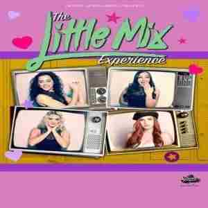 Sweeney Entertainments Presents The Little Mix Experience  -  2018 in Worcester on 03 November 2018