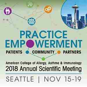 American College of Allergy, Asthma and Immunology Annual Scientific Meeting in Seattle on Thursday, November 15, 2018