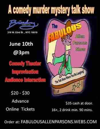 The Fabulous Allen Parsons Show a comedy murder mystery talk show June 10th in New York on 10 Jun
