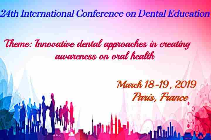 24th International Conference on  Dental Education in Paris on 18 Mar