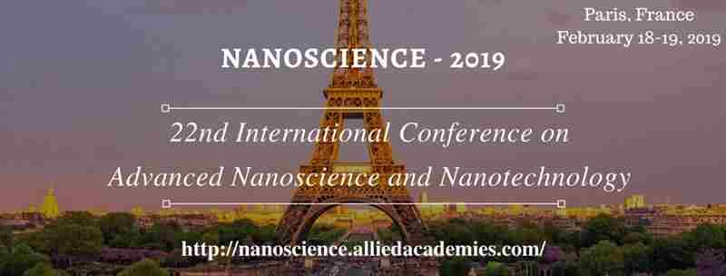 22nd International Conference on Advanced Nanoscience and Nanotechnology in France on 18 February 2019