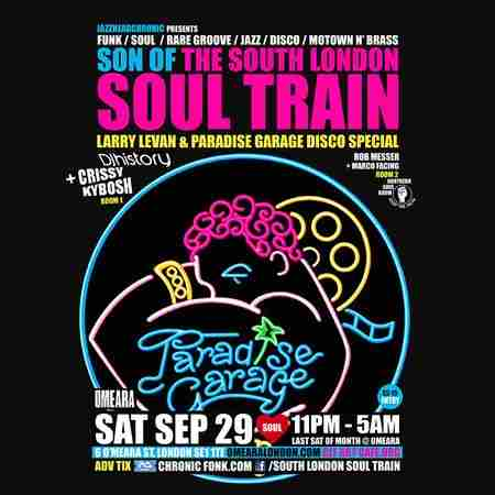 Son Of The South London Soul Train Larry Levan + Paradise Garage Special in Greater London on 29 September 2018