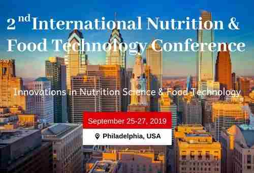 2nd International Nutrition and Food Technology Conference in Phildelphia on 25 Sep