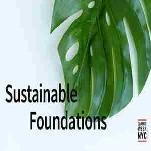 Sustainable Foundations - New York Climate Week Edition in New York on 28 Sep