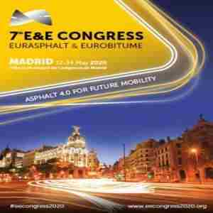 7th Eurasphalt & Eurobitume Congress 2020 (E&E2020) in Madrid on 12 May