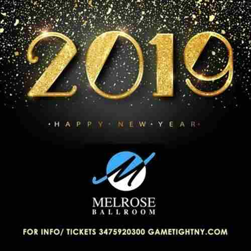 Melrose Ballroom 10 Hour New Years Eve party 2019 in Queens on 31 Dec