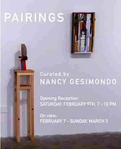 Pairings Curated by Nancy Gesimondo in Long Island City on 9 Feb