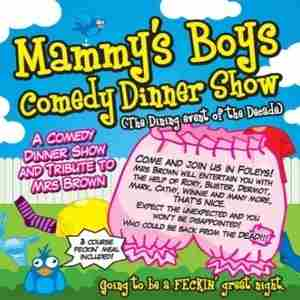 Mammy's Boys Dinner Show - Park Inn by Radisson Palace Southend-on-Sea on 22nd February in Southend-on-Sea on 22 February 2019
