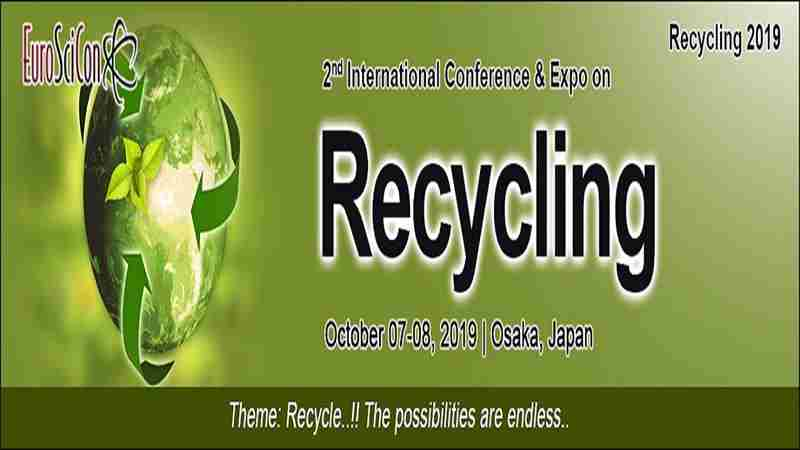 2nd International Conference & Expo on Recycling in Osaka on 7 Oct