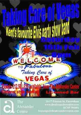Taking Care of VEgas in Kent on 15 Feb