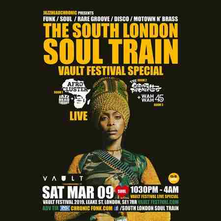 The South London Soul Train Vault Festival Special with Afro Cluster (Live) in Greater London on Saturday, March 9, 2019