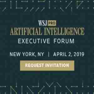 Wall Street Journal Pro Artificial Intelligence Executive Forum, NYC 2019 in New York on 2 Apr