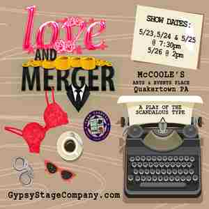 LOVE & MERGER - A Play of the Scandalous Type in Quakertown on 24 May