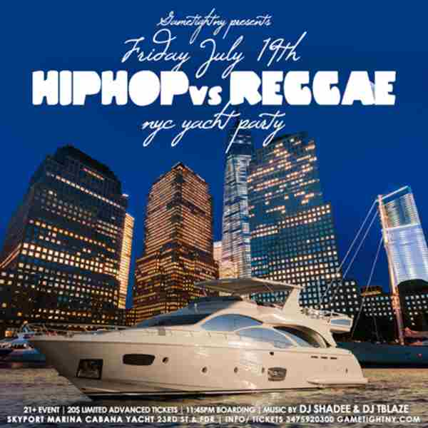Manhattan Hip Hop vs. Reggae Cabana Yacht Party at Skyport Marina in New York on 19 Jul