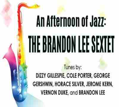 An Afternoon of Jazz  THE BRANDON LEE SEXTET in Manhasset on 24 February 2019