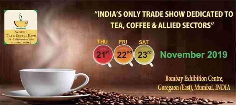 7th World Tea Coffee Expo 2019 Mumbai INDIA in Mumbai on 21 Nov