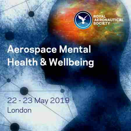 Aerospace Mental Health & Wellbeing Conference RAeS London - 22/23 May 2019 in Greater London on 22 May