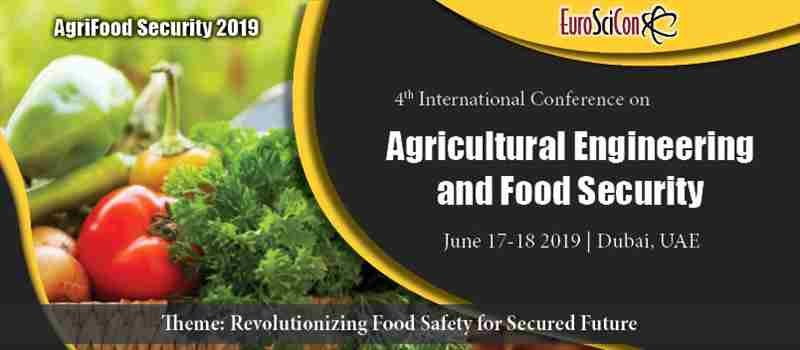 4th International Conference on Agricultural Engineering and Food Security in Dubai on 17 Jun