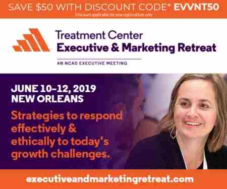 2019 Treatment Center Executive and Marketing Retreat in New Orleans on 10 June 2019