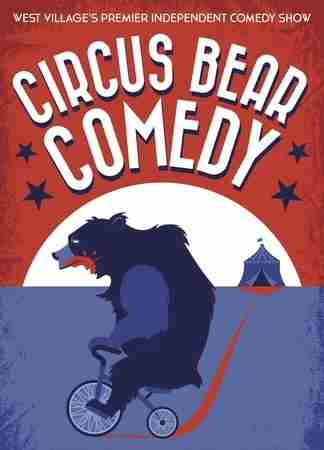 Circus Bear Comedy in New York on Monday, April 15, 2019