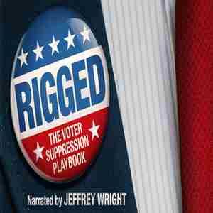 Rigged: The Voter Suppression Playbook - Documentary Screening in Washington on 15 Apr
