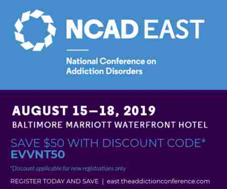 National Conference on Addiction Disorders East in Baltimore on Thursday, August 15, 2019