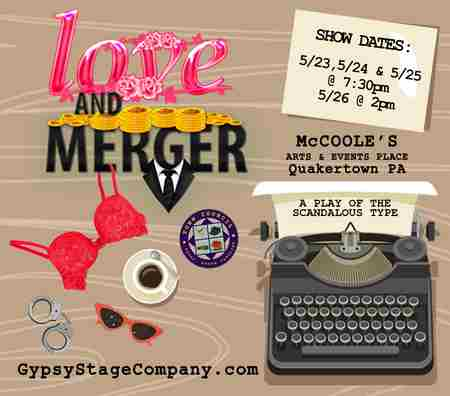 LOVE & MERGER - A Play of the Scandalous Type on 23 May 2019 in Quakertown on Thursday, May 23, 2019