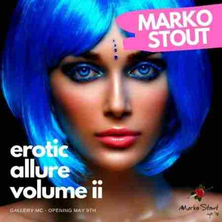 "The Sexiest Art Show 2018!! Marko Stout's ""Erotic Allure Volume II"" in New York on 9 May"