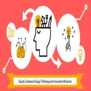 Equity-Centered Design Thinking and Innovative Mindsets, Seattle in Seattle on 26 Jun
