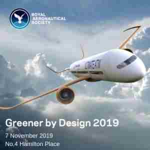 Greener by Design Conference 2019 RAeS in London in Greater London on 7 Nov