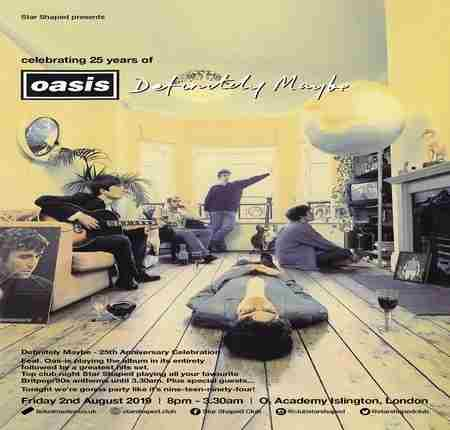 Star Shaped Club: 25 Years of Definitely maybe with Oas-is Live Fri 2nd Aug in London on 2 Aug