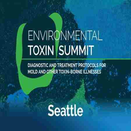 Environmental Toxin Summit: Diagnostic and Treatment Protocols in Bellevue on 27 Sep