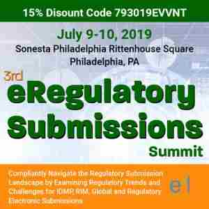3rd eRegulatory Submissions Summit in Philadelphia on Tuesday, July 9, 2019