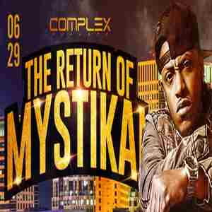 The Return of MYSTIKAL ( LIVE IN CONCERT) @ Complex Oakland