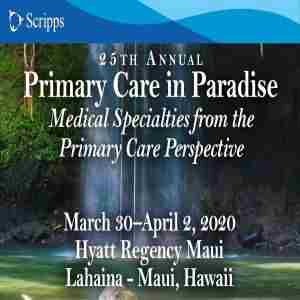 Primary Care in Paradise CME Conference Maui, Hawaii in Lahaina on 30 Mar