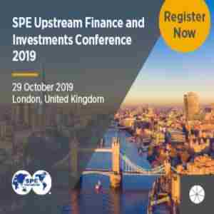 SPE Upstream Finance and Investments Conference in London on Tuesday, October 29, 2019