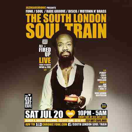 The South London Soul Train with All Fired Up (Live) + More in London on 20 Jul