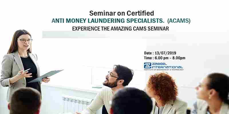 Free Seminar on Certified Anti-money Laundering Specialist (CAMS ) in DUBAI on 13 Jul