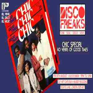 Disco Freaks Chic Special - 40 Years of Good Times in London on 9 Aug