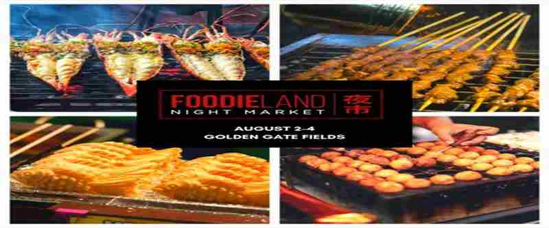 FoodieLand Night Market  - SF Bay Area (August 2-4) in Berkeley on 2 Aug