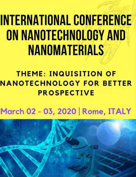 International Conference On Nanotechnology And Nanomaterials in Rome on 2 Mar