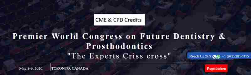 Premier World Congress on Future Dentistry & Prosthodontics in Etobicoke/Ontario on 8 May