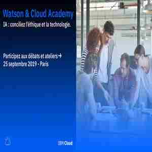 Watson & Cloud Academy III by IBM in Paris on Wednesday, September 25, 2019