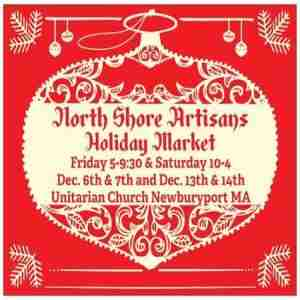North Shore Artisans Holiday Market in Newburyport on 13 Dec