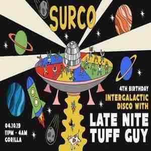 Intergalactic Disco: LATE NITE TUFF GUY (Surco 4th Birthday) in Manchester on Friday, October 4, 2019