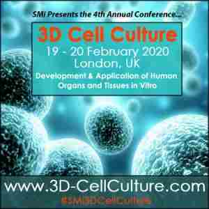 SMi's 4th Annual 3D Cell Culture Conference in London on 18 Feb