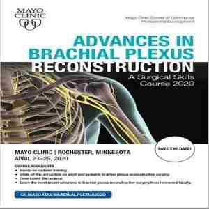 Advances in Brachial Plexus Reconstruction - A Surgical Skills Course 2020 in Rochester on 23 Apr