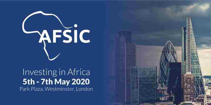 AFSIC 2020 - Investing in Africa Conference in London - May in London on 5 May